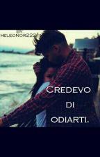 ||Credevo di odiarti|| by heleonor2221
