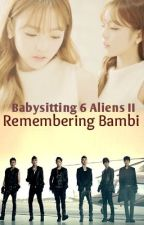 Remembering Bambi (Babysitting 6 Aliens #2) by krisylala