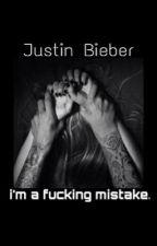 """I'm a fucking mistake."" ||JustinBieber.|| by Justinbiebah1994"