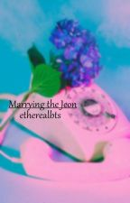 Marrying The Jeon by etherealbts
