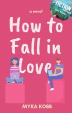 How to Fall in Love ✔ by roastedpiglet