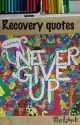 Recovery quotes by Ishgelii