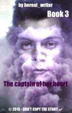 The captain of her heart Book 3 by bereal_writer
