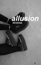 allusion by elcessa