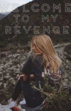 Welcome To My Revenge by somebodytoyoubws