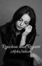 Reject Me! I'll Make You Regret It (Completed) by AlphaStilinski13
