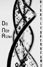 Do Not Alter (Parasites Rewrite) by NightlyDaydreams