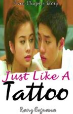 Just Like A Tattoo (Complete Romantic Comedy Story) by renzesguerra