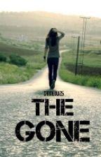 The gone  ( #wattys 2015) by aliceinWonderland36
