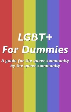 LGBT+ For Dummies by kaidoesthings