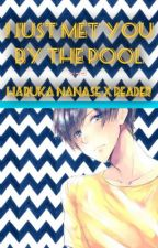 I Just Met You By The Pool || Haruka Nanase x Reader~ by GiselleOG