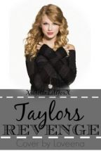Taylor's Revenge (Taylor Swift/1D FF) by XxGottaLetGoxX