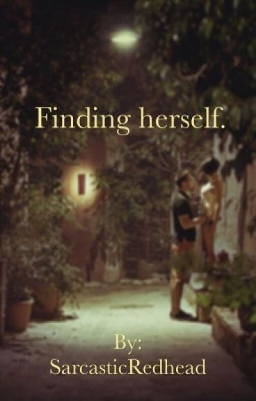 Finding herself.