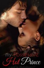 My Possessive Hot prince by blackcatMEOW27