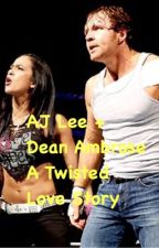 AJ Lee and Dean Ambrose - A Twisted Love Story by impracticalaj