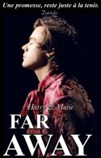 FAR AWAY - HS by datstyles
