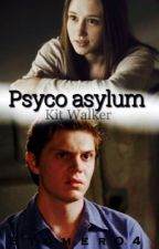Psyco asylum || kit walker by Stormer04