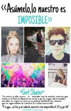 «Asúmelo,lo nuestro es IMPOSIBLE»(Rubius y tu)|#SalseoAwards| by Girl-Skater