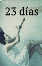 23 días ( #Wattys2015) by DorcaDAM