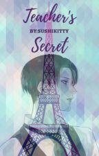TEACHER'S SECRET.  Teacher Levi X Student Reader  by sushikitty