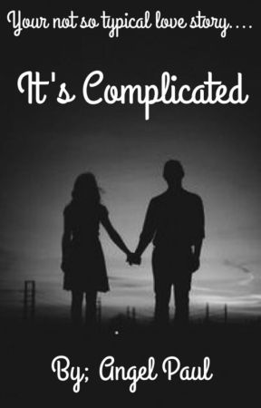 It's Complicated and It's Personal (UNDER MAJOR EDITING) by like_a_hurricane17