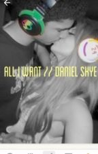 All I Want//Daniel Skye by drizzydolann