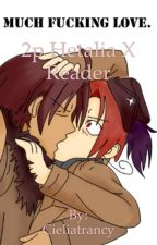 2p hetalia X reader by Cieliatrancy