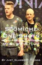 Scomiche One Shots by just_glambert_things