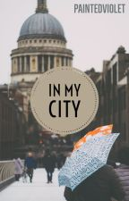 in my city by paintedviolet