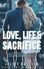 Love, Life & Sacrifice by ShakespeareLover8987