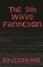 The 5th Wave Fanfiction by mep6940