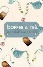 Coffee and Tea with Wattpad Writers by QiMiaoLe