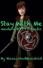 Stay with me - a modern HTTYD fanfiction by HiccaziAndHiccstrid
