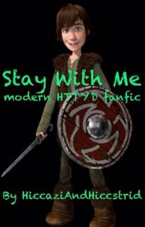 Stay with me - a modern HTTYD fanfiction - My Internet