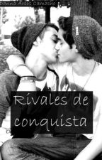 Rivales de conquista (yaoi) by HamsterRaiao