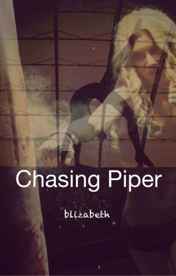 Chasing Piper