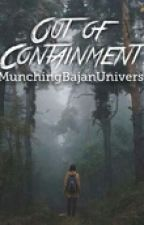 Out Of Containment: Jurassic World/Owen Grady fanfiction by MunchingBajanUnivers