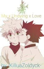 My x Undying x Love [Killugon] (BoyxBoy) by -Winry-