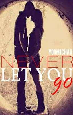 Never Let You Go [Harry Styles Fanfic]