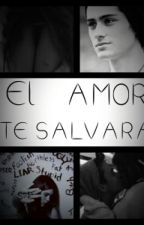 El amor te salvara (zayn y tu) by CHICAKAWAII2368