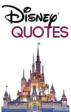Disney Quotes by FlightlessxAngel