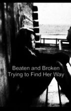 Beaten and Broken Trying to Find Her Way by dynamodanielle
