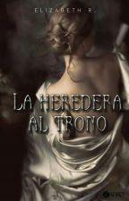La Heredera al Trono by Eliza_Rdz