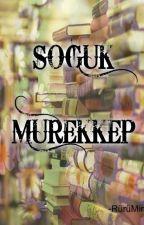 SOĞUK MÜREKKEP by Ommetafobi_li