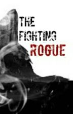 The Fighting Rogue by -teenwolf-obsession-