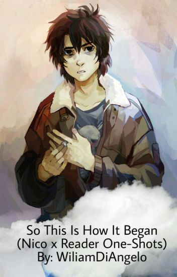 So This Is How It Began (Nico Di Angelo x reader)
