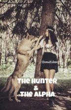 The Hunter & The Alpha  by IDonutLikeU