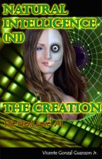 NI (Natural Intelligence) The Creation - Next Level Artificial Intelligence by vgg767