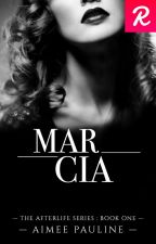 Marcia - Book One (UNDER MAJOR EDITING)  by Aimee21x