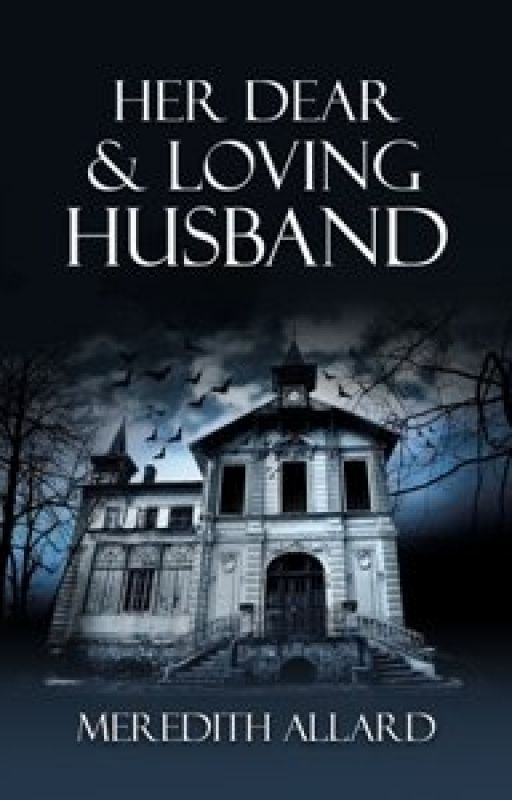 Her Dear & Loving Husband by meredithallard